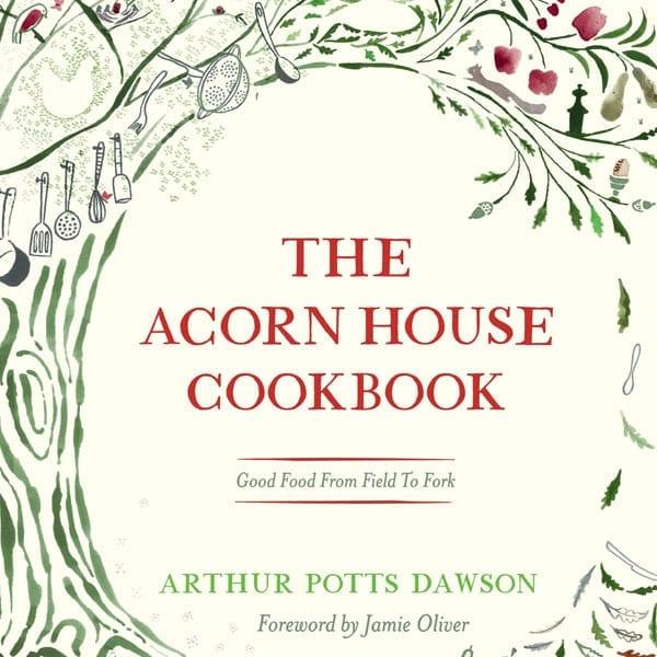 The Acorn House Cookbook by Arthur Potts-Dawson