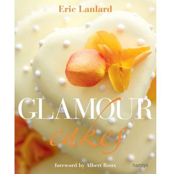 Glamour Cakes by Eric Lanlard
