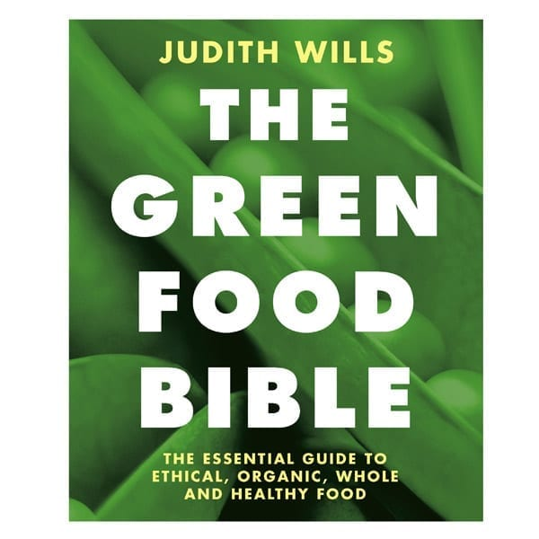 Blog goddess: Judith Wills, author of The Green Food Bible