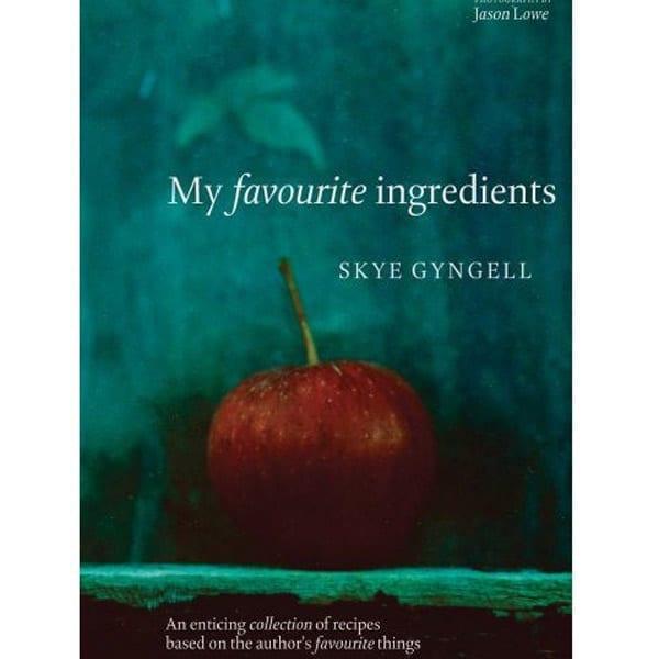 My favourite ingredients  by Skye Gyngell