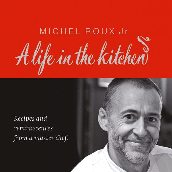 A life in the kitchen by Michel Roux Jr