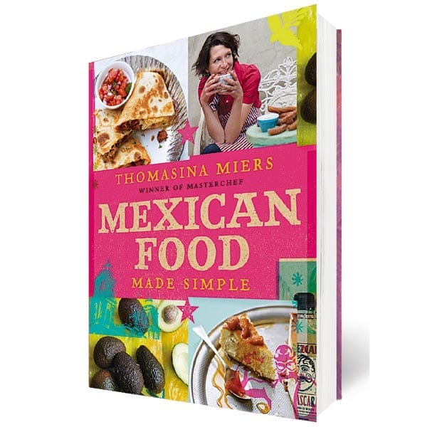 Mexican Food Made Simple by Tommi Miers