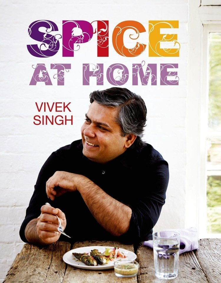 Cookbook road test: Spice at Home by Vivek Singh