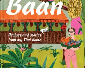 Cookbook review: Baan: Recipes and stories from my Thai home